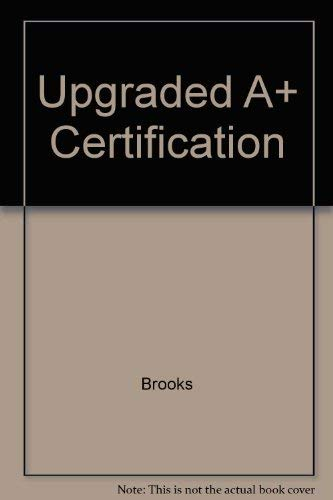 UpGraded A+ Certification Package (2nd Edition): Brooks
