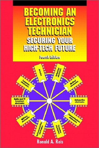 9780130932198: Becoming an Electronics Technician: Securing Your High-Tech Future (4th Edition)