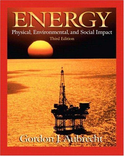 Energy: Physical, Environmental, and Social Impact (3rd: Gordon J. Aubrecht