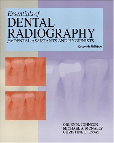 Essentials of Dental Radiography: Orlen N. Johnson,