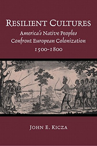 9780130932501: Resilient Cultures: America's Native Peoples Confront European Colonization, 1500-1800