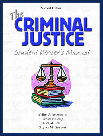 9780130932570: The Criminal Justice Student Writer's Manual (2nd Edition)