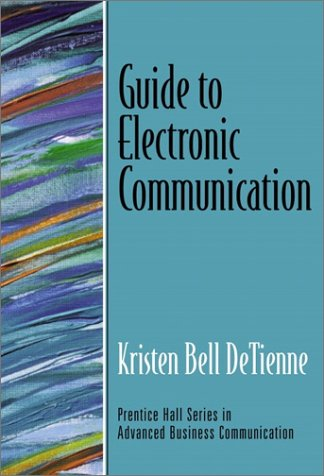 9780130933485: Guide to Electronic Communication (Guide to Business Communication Series)