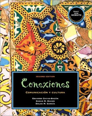 Conexiones: Comunicacin y cultura (2nd Edition): Eduardo F. Zayas-Bazn,