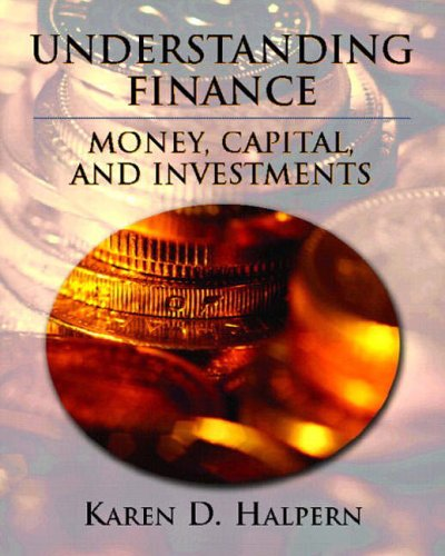 9780130933546: Understanding Finance: Money, Capital, and Investments
