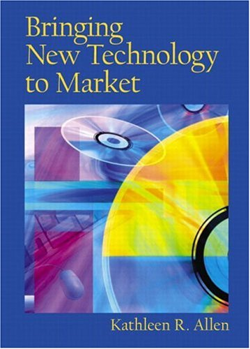 9780130933737: Bringing New Technology to Market