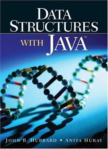 Data Structures with Java: John R. Hubbard, Anita Huray