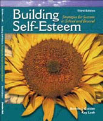 9780130933799: Building Self-Esteem: Strategies for Success in School and Beyond (3rd Edition)