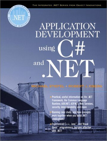 9780130933836: Application Development Using C# and .Net (The Integrated .Net Series from Object Innovations and Prentice Hall Ptr)