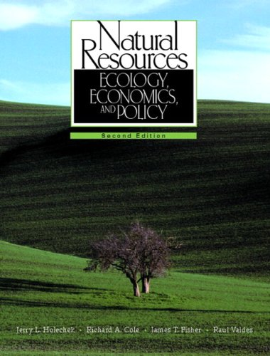 Natural Resources: Ecology, Economics, and Policy (2nd: Jerry L. Holechek;