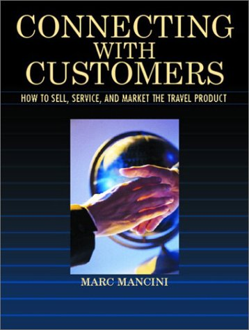 9780130933904: Connecting with Customers: How to Sell, Service, and Market the Travel Product