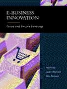 9780130934147: E-Business Innovation: Cases and Online Readings