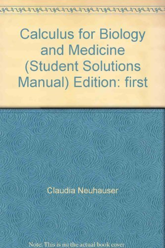 9780130934185: Calculus for Biology and Medicine (Student Solutions Manual) Edition: first