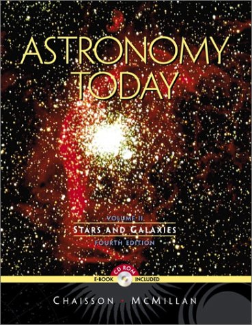 Astronomy Today: Stars and Galaxies, Vol. II (4th Edition) (0130935719) by Eric Chaisson; Steve McMillan