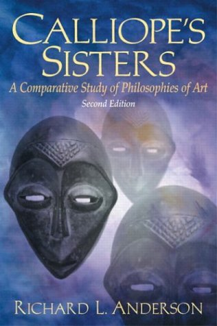 9780130936097: Calliope's Sisters: A Comparative Study of Philosophies of Art (2nd Edition)