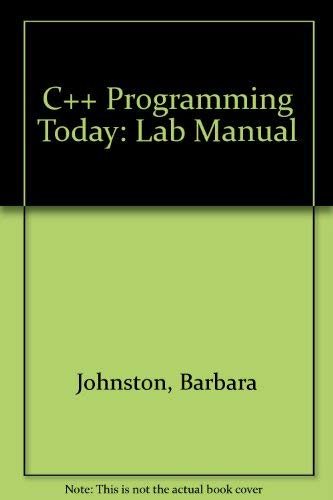 9780130936608: C++ Programming Today: Lab Manual