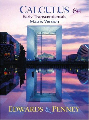 9780130937001: Calculus, Early Transcendentals Matrix Version (6th Edition)