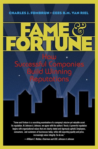 9780130937377: Fame and Fortune: How Successful Companies Build Winning Reputations
