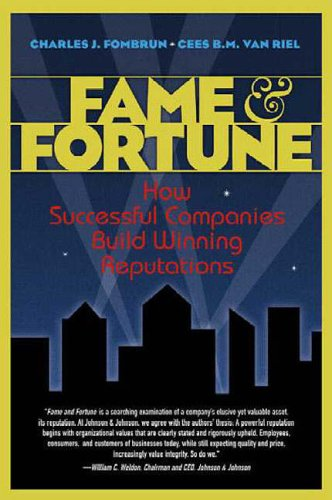 9780130937377: Fame and Fortune: How Successful Companies Build Winning Reputations (Financial Times (Prentice Hall))