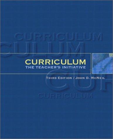 9780130938046: Curriculum: The Teacher's Initiative (3rd Edition)