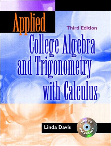 9780130939050: Applied College Algebra and Trigonometry with Calculus (3rd Edition)