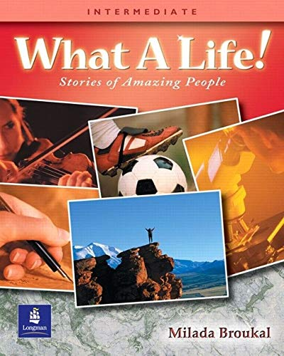 9780130939678: What A Life! Stories of Amazing People - Alternate Selections with Canadian and Turkish Content (Book 3, Intermediate)
