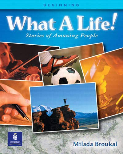 9780130939821: What A Life! Stories of Amazing People - Alternate Selections with Canadian and Turkish Content (Book 1, Beginning)