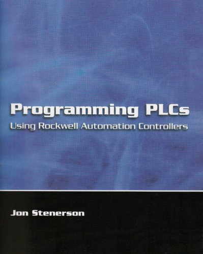 Programming PLCs Using Rockwell Automation Controllers (013094002X) by Jon Stenerson