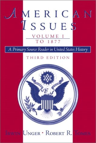 9780130940179: American Issues: A Primary Source Reader in United States History, Volume I--To 1877 (3rd Edition)