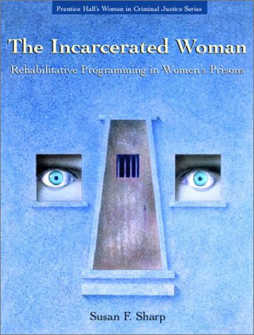 9780130940674: The Incarcerated Woman: Rehabilative Programming in Women's Prisons