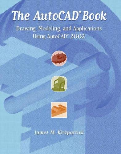 9780130940735: The AutoCAD Book: Drawing, Modeling, and Applications Using AutoCAD 2002