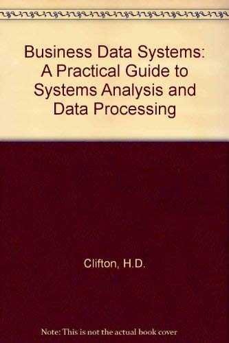 9780130940780: Business Data Systems: A Practical Guide to Systems Analysis and Data Processing