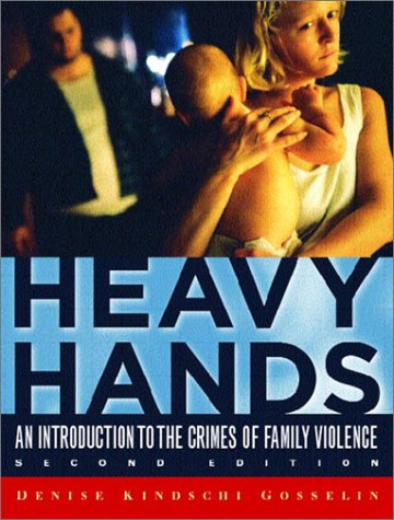 9780130940964: Heavy Hands: An Introduction to the Crimes of Family Violence (2nd Edition) (Prentice Hall's Contemporary Justice Series)