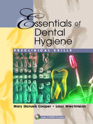 Essentials of Dental Hygiene: Preclinical Skills: Mary Danusis Cooper,