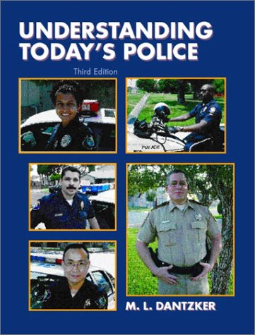 9780130941060: Understanding Today's Police (3rd Edition)