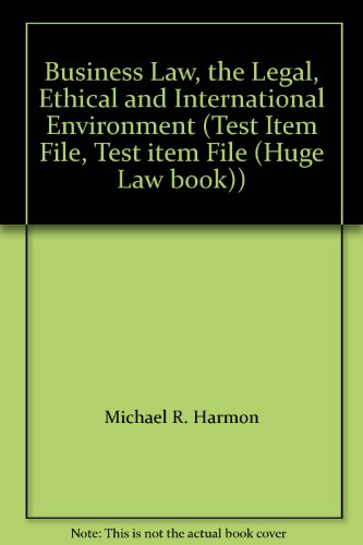 9780130941114: Business Law, the Legal, Ethical and International Environment (Test Item File, Test item File (Huge Law book))