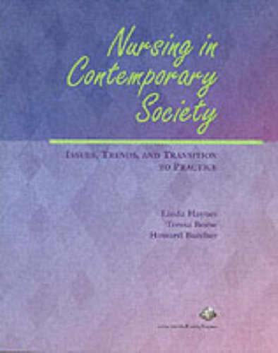 9780130941534: Nursing in Contemporary Society: Issues, Trends and Transition to Practice