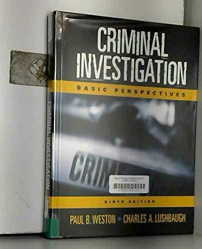 Criminal Investigation: Basic Perspectives (9th Edition): Paul B. Weston,