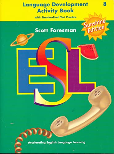 9780130942463: Scott Foresman Esl III Language Development Activity Book w/ Standardized Test Practice Sunshine Edition