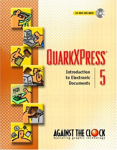 9780130942548: QuarkXPress 5: Introduction to Electronic Documents (Against the Clock)