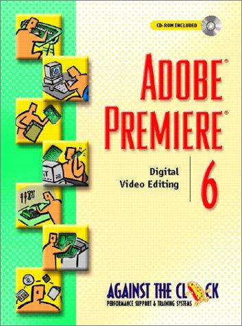 9780130942616: Adobe(R) Premiere(R) 6: Digital Video Editing (Against the Clock)