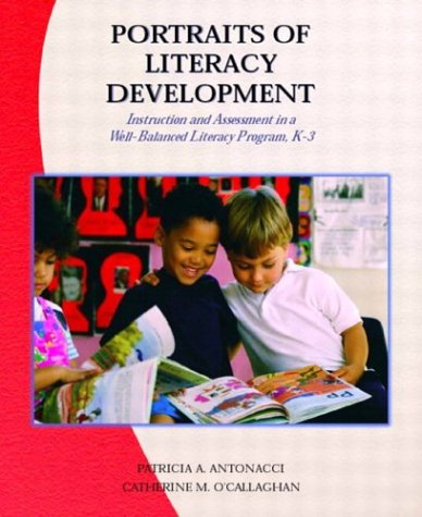9780130943149: Portraits of Literacy Development: Instruction and Assessment in a Well-Balanced Literacy Program, K-3