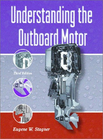 9780130943187: Understanding the Outboard Motor (3rd Edition)