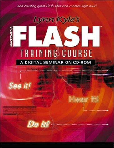 9780130944108: Lynn Kyle's Macromedia Flash Training Course: A Digital Seminar on CD-ROM