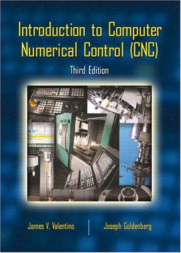Introduction to Computer Numerical Control (CNC) (3rd: Valentino, James V.;