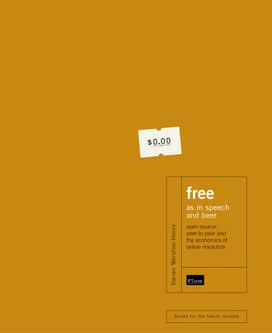 9780130944290: Free as in Speech and Beer: The Internet, Gift Economies and the Intellectual Property Crisis