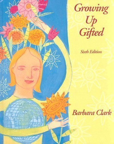 9780130944375: Growing Up Gifted: Developing the Potential of Children at Home and at School (6th Edition)