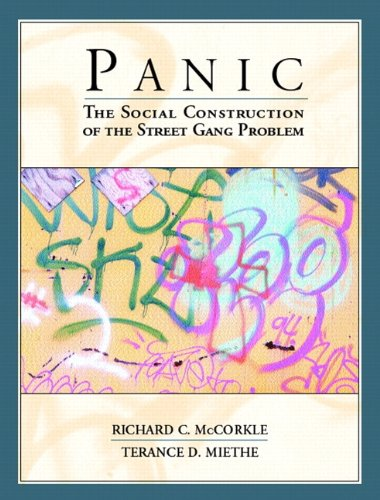 9780130944580: Panic: The Social Construction of the Street Gang Problem[ PANIC: THE SOCIAL CONSTRUCTION OF THE STREET GANG PROBLEM ] By McCorkle, Richard C. ( Author )Aug-23-2001 Paperback