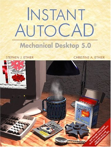 9780130945075: Instant AutoCAD: Mechanical Desktop 5.0