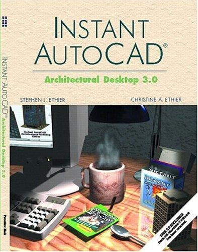 9780130945082: Instant AutoCAD: Architectural Desktop 3.0